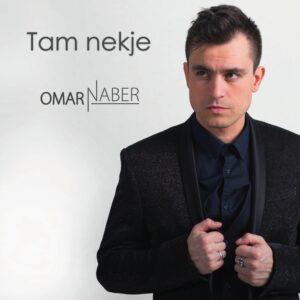 Omar Naber, Tam nekje